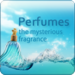 Perfume the mysterious fragrance
